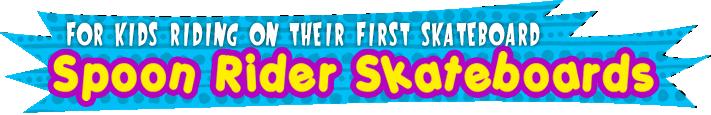 Spoob Rider Skateboards